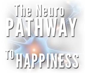 The Neuropathway To Happiness